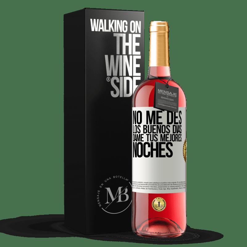 24,95 € Envoi gratuit   Vin rosé Édition ROSÉ Ne me donne pas bonjour, donne moi tes meilleures nuits Étiquette Blanche. Étiquette personnalisable Vin jeune Récolte 2020 Tempranillo