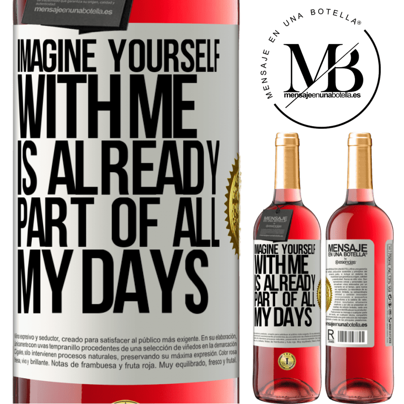 24,95 € Free Shipping | Rosé Wine ROSÉ Edition Imagine yourself with me is already part of all my days White Label. Customizable label Young wine Harvest 2020 Tempranillo