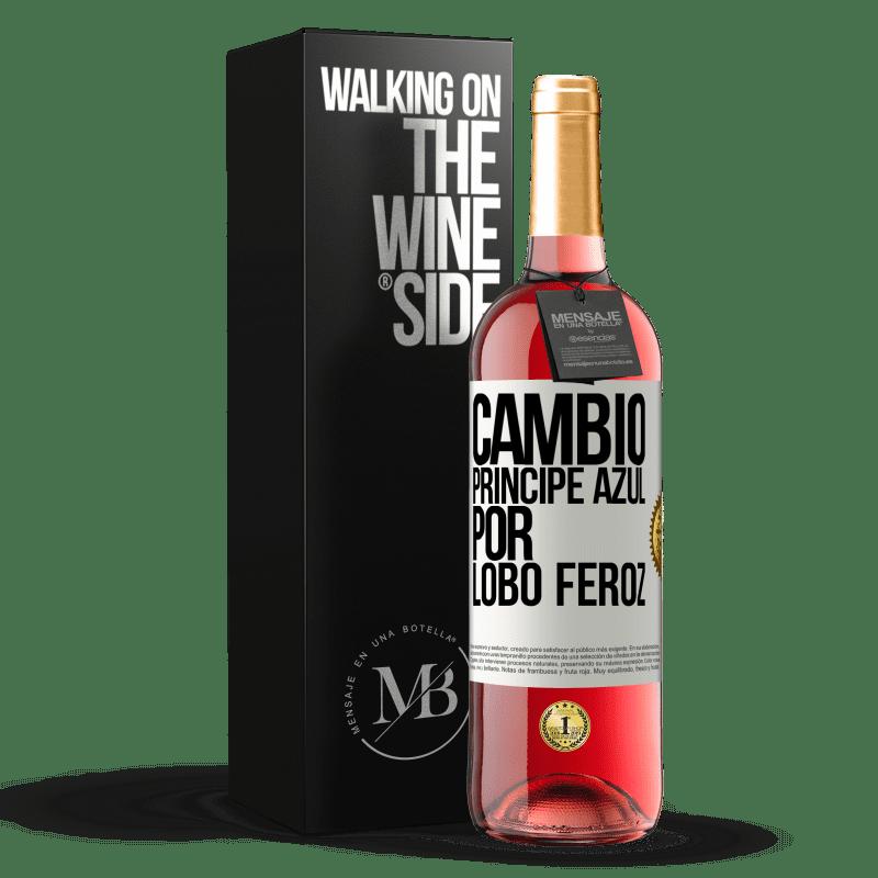 24,95 € Envoi gratuit   Vin rosé Édition ROSÉ Changer le prince bleu pour un loup féroce Étiquette Blanche. Étiquette personnalisable Vin jeune Récolte 2020 Tempranillo