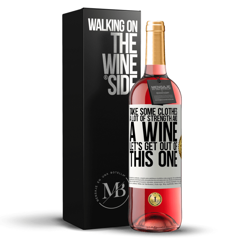 24,95 € Free Shipping | Rosé Wine ROSÉ Edition Take some clothes, a lot of strength and a wine. Let's get out of this one White Label. Customizable label Young wine Harvest 2020 Tempranillo