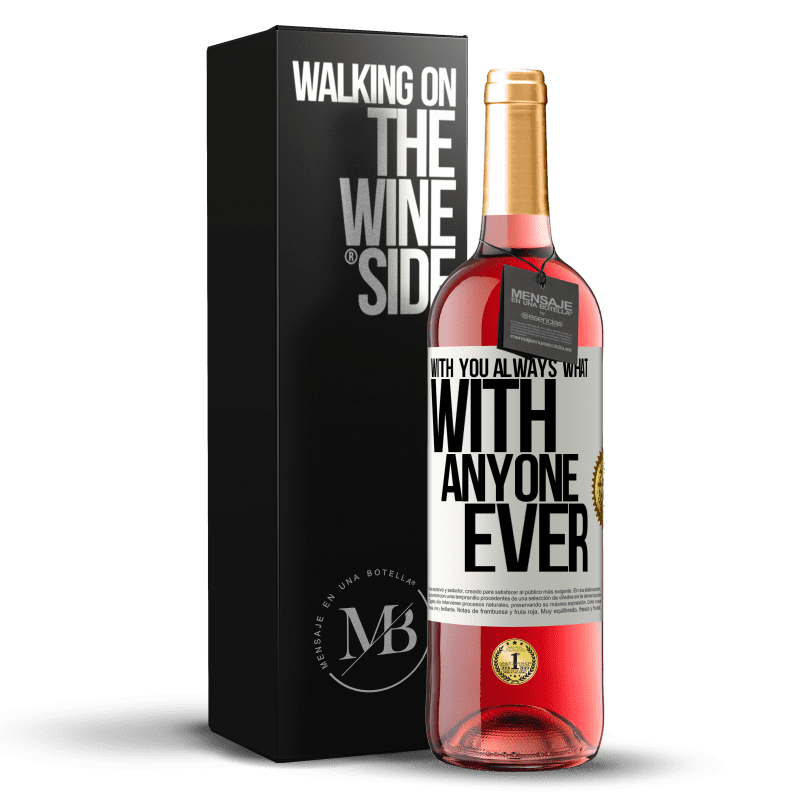 24,95 € Free Shipping | Rosé Wine ROSÉ Edition With you always what with anyone ever White Label. Customizable label Young wine Harvest 2020 Tempranillo