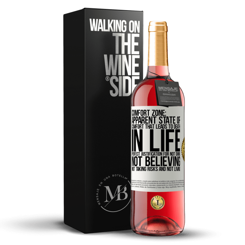 24,95 € Free Shipping   Rosé Wine ROSÉ Edition Comfort zone: Apparent state of comfort that leads to death in life. Perfect justification for not doing, not believing, not White Label. Customizable label Young wine Harvest 2020 Tempranillo