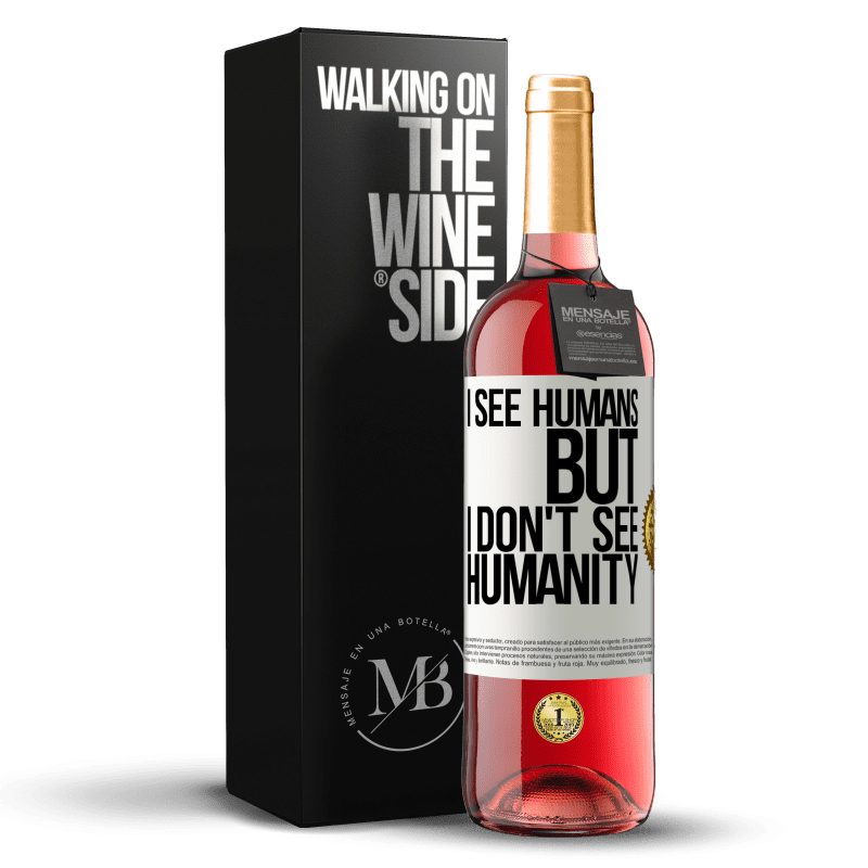 24,95 € Free Shipping | Rosé Wine ROSÉ Edition I see humans, but I don't see humanity White Label. Customizable label Young wine Harvest 2020 Tempranillo