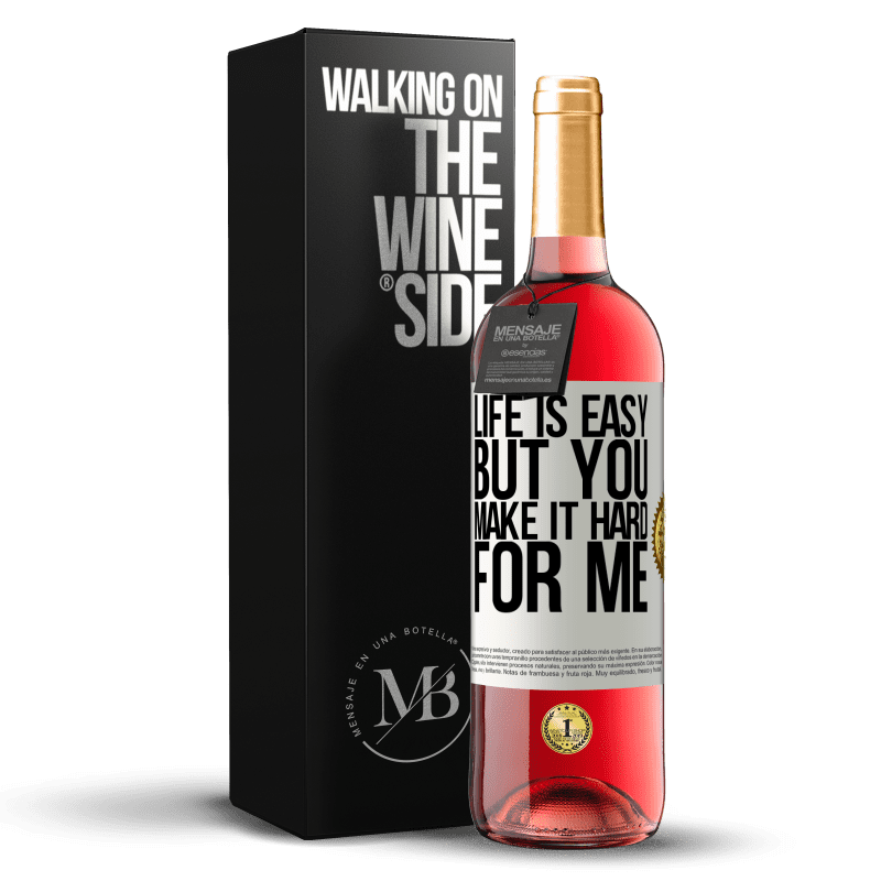 24,95 € Free Shipping | Rosé Wine ROSÉ Edition Life is easy, but you make it hard for me White Label. Customizable label Young wine Harvest 2020 Tempranillo