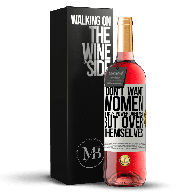 24,95 € Free Shipping | Rosé Wine ROSÉ Edition I don't want women to have power over men, but over themselves White Label. Customizable label Young wine Harvest 2020 Tempranillo