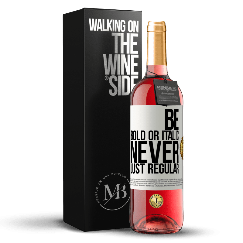 24,95 € Free Shipping | Rosé Wine ROSÉ Edition Be bold or italic, never just regular White Label. Customizable label Young wine Harvest 2020 Tempranillo