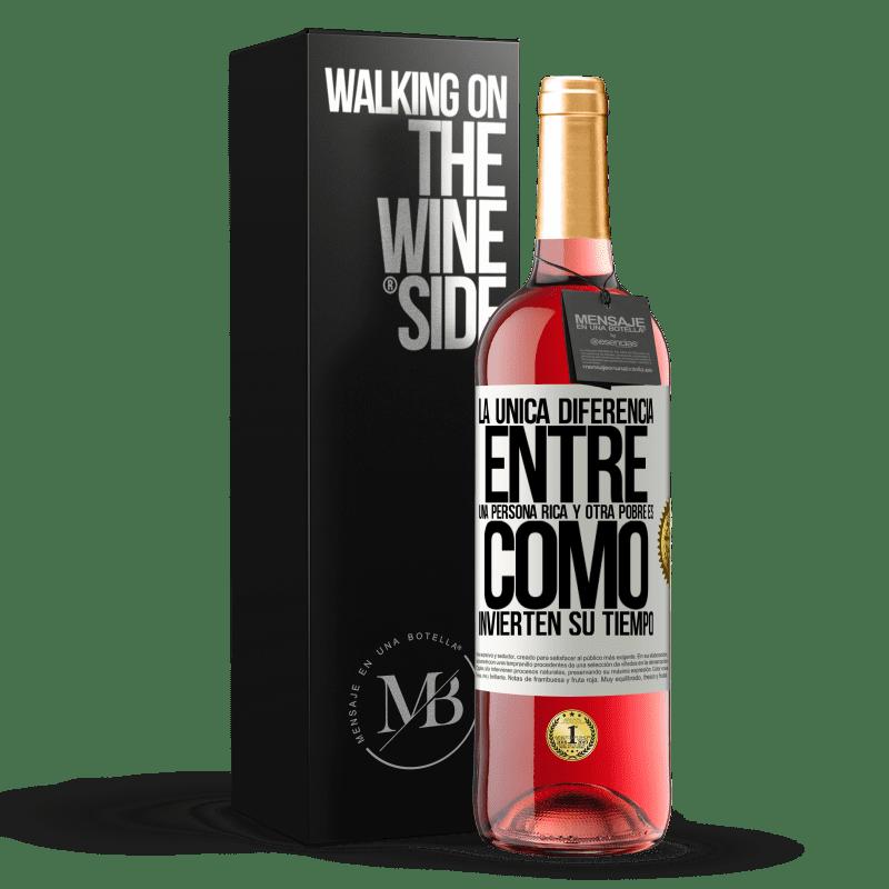 24,95 € Envoi gratuit | Vin rosé Édition ROSÉ La seule différence entre un riche et un pauvre est la façon dont ils passent leur temps Étiquette Blanche. Étiquette personnalisable Vin jeune Récolte 2020 Tempranillo