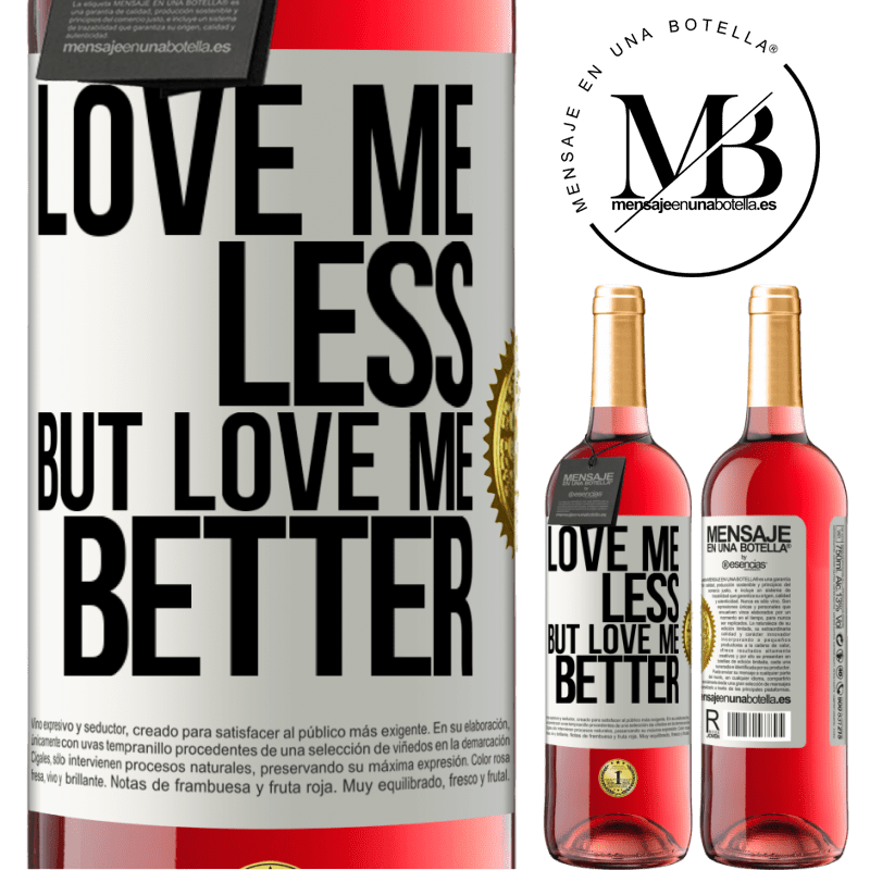 24,95 € Free Shipping   Rosé Wine ROSÉ Edition Love me less, but love me better White Label. Customizable label Young wine Harvest 2020 Tempranillo