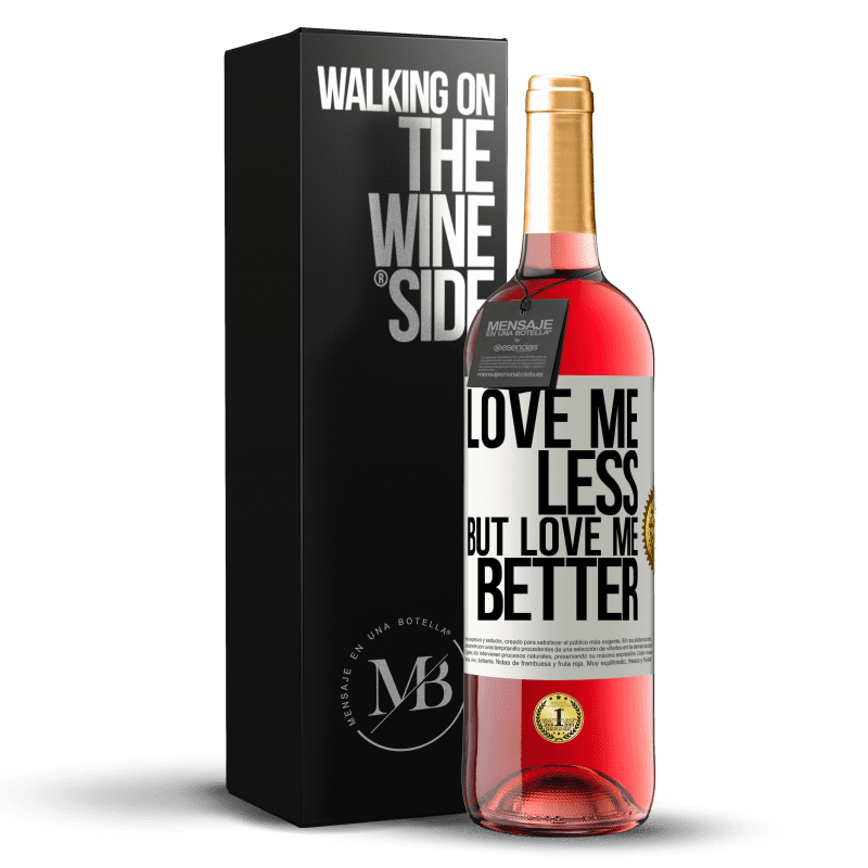 24,95 € Free Shipping | Rosé Wine ROSÉ Edition Love me less, but love me better White Label. Customizable label Young wine Harvest 2020 Tempranillo