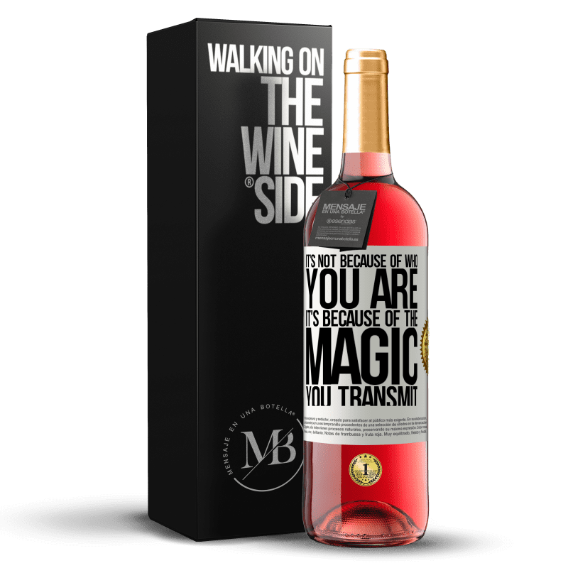 24,95 € Free Shipping | Rosé Wine ROSÉ Edition It's not because of who you are, it's because of the magic you transmit White Label. Customizable label Young wine Harvest 2020 Tempranillo