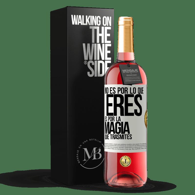 24,95 € Envoi gratuit | Vin rosé Édition ROSÉ Ce n'est pas à cause de qui tu es, c'est à cause de la magie que tu transmets Étiquette Blanche. Étiquette personnalisable Vin jeune Récolte 2020 Tempranillo