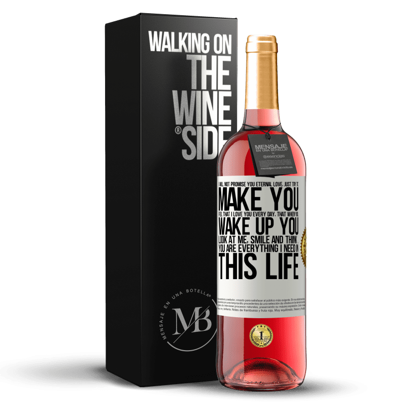 24,95 € Free Shipping | Rosé Wine ROSÉ Edition I will not promise you eternal love, just try to make you feel that I love you every day, that when you wake up you look at White Label. Customizable label Young wine Harvest 2020 Tempranillo