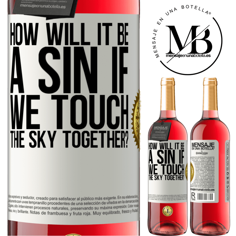 24,95 € Free Shipping   Rosé Wine ROSÉ Edition How will it be a sin if we touch the sky together? White Label. Customizable label Young wine Harvest 2020 Tempranillo