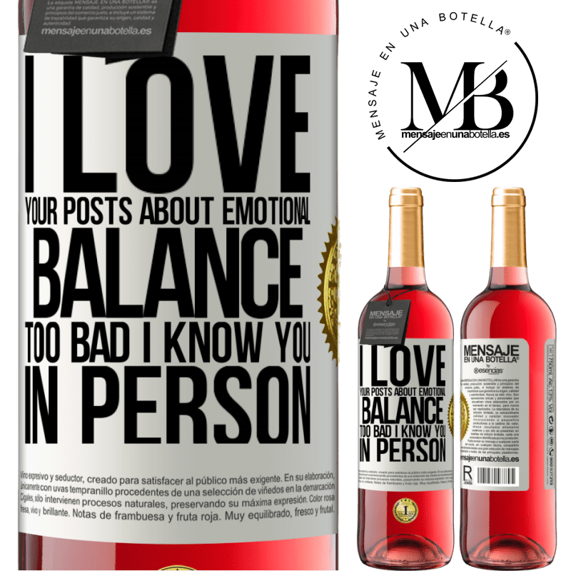 24,95 € Free Shipping   Rosé Wine ROSÉ Edition I love your posts about emotional balance. Too bad I know you in person White Label. Customizable label Young wine Harvest 2020 Tempranillo