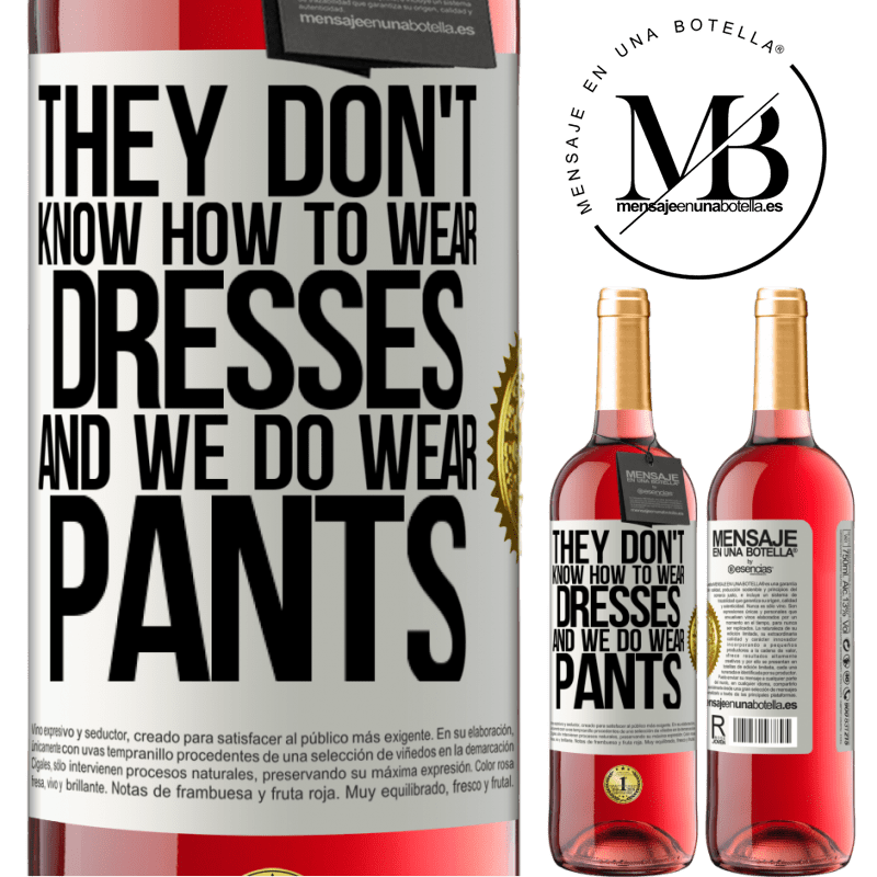 24,95 € Free Shipping | Rosé Wine ROSÉ Edition They don't know how to wear dresses and we do wear pants White Label. Customizable label Young wine Harvest 2020 Tempranillo