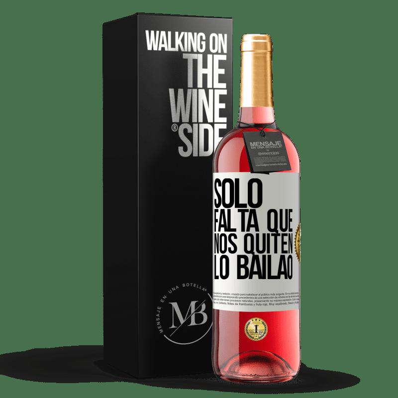 24,95 € Envoi gratuit | Vin rosé Édition ROSÉ Sólo falta que nos quiten lo bailao Étiquette Blanche. Étiquette personnalisable Vin jeune Récolte 2020 Tempranillo