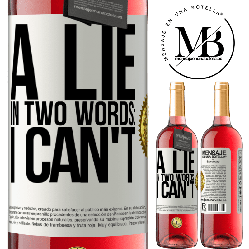 24,95 € Free Shipping   Rosé Wine ROSÉ Edition A lie in two words: I can't White Label. Customizable label Young wine Harvest 2020 Tempranillo