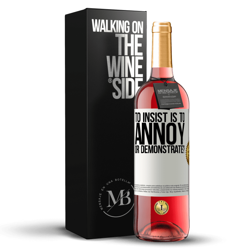 24,95 € Free Shipping   Rosé Wine ROSÉ Edition to insist is to annoy or demonstrate? White Label. Customizable label Young wine Harvest 2020 Tempranillo