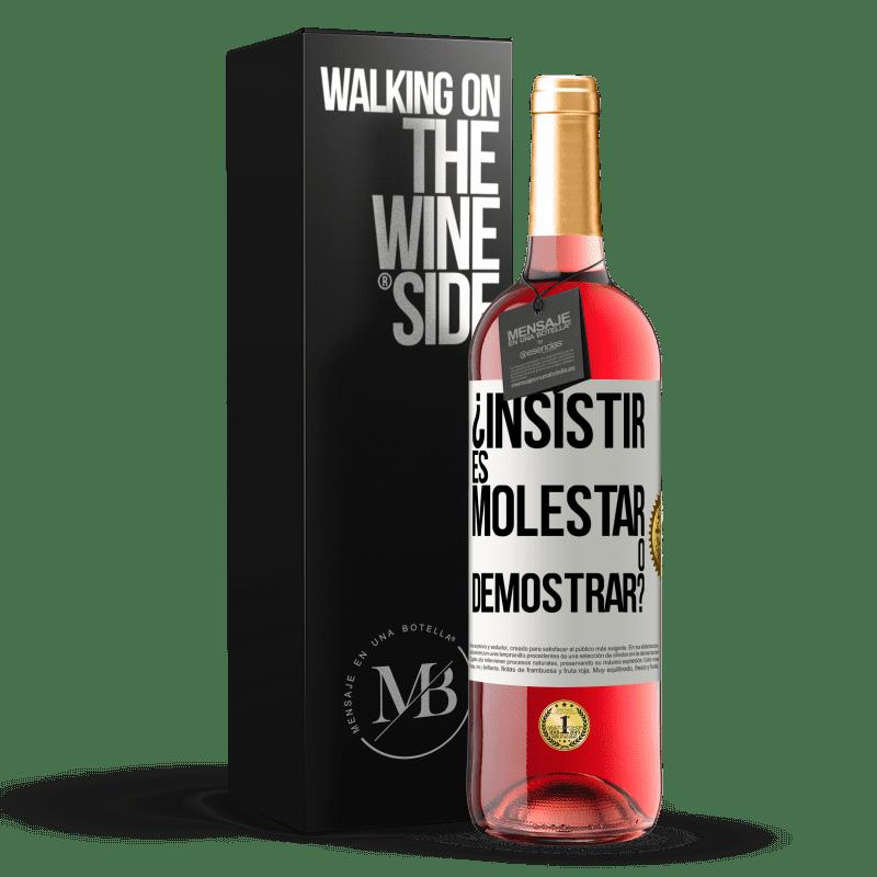 24,95 € Envoi gratuit | Vin rosé Édition ROSÉ insister, c'est ennuyer ou manifester? Étiquette Blanche. Étiquette personnalisable Vin jeune Récolte 2020 Tempranillo
