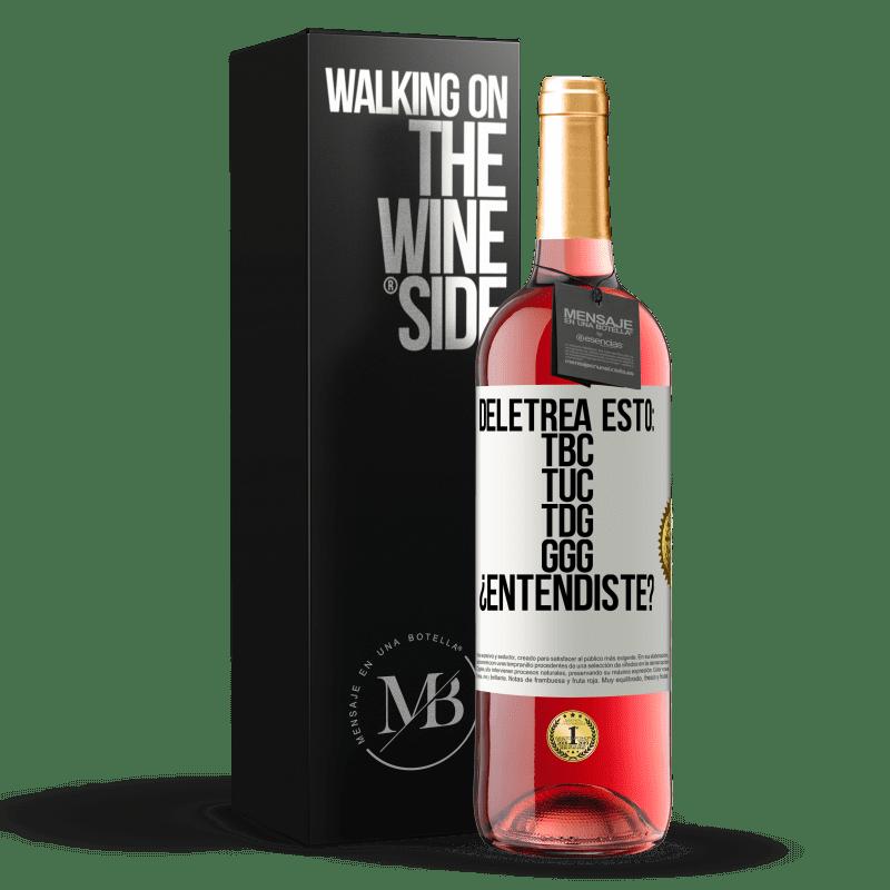 24,95 € Free Shipping   Rosé Wine ROSÉ Edition Deletrea esto: TBC, TUC, TDG, GGG. ¿Entendiste? White Label. Customizable label Young wine Harvest 2020 Tempranillo