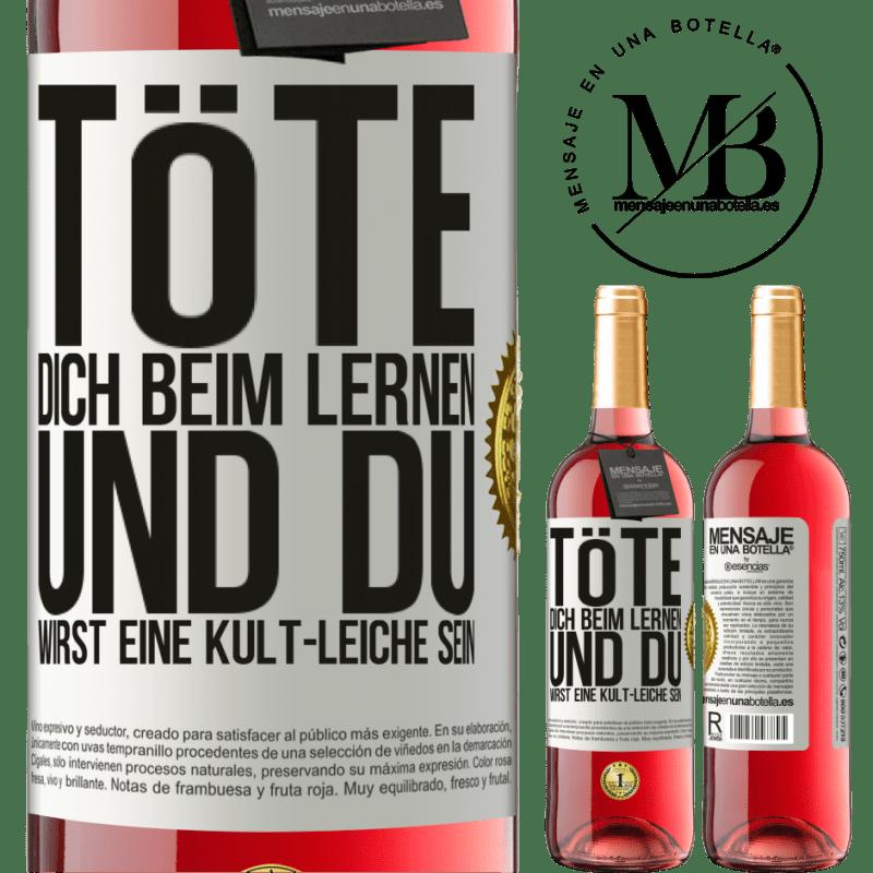 24,95 € Kostenloser Versand | Roséwein ROSÉ Ausgabe Töte dich beim Lernen und du wirst eine Kult-Leiche sein Weißes Etikett. Anpassbares Etikett Junger Wein Ernte 2020 Tempranillo