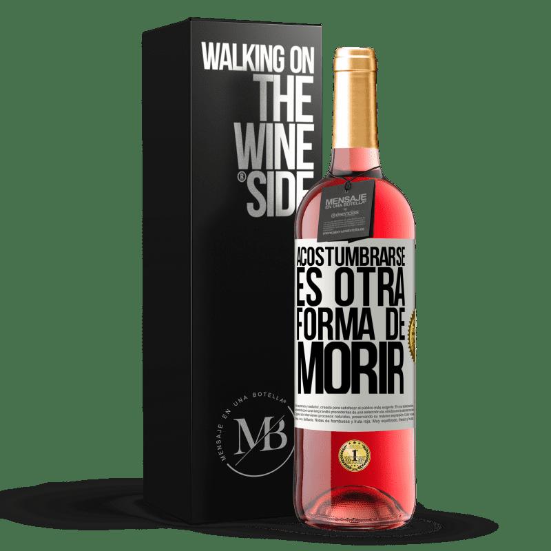 24,95 € Envoi gratuit | Vin rosé Édition ROSÉ S'y habituer est une autre façon de mourir Étiquette Blanche. Étiquette personnalisable Vin jeune Récolte 2020 Tempranillo