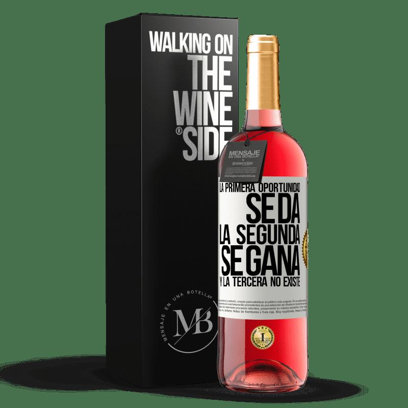 24,95 € Envoi gratuit | Vin rosé Édition ROSÉ La première opportunité est donnée, la seconde est gagnée et la troisième n'existe pas Étiquette Blanche. Étiquette personnalisable Vin jeune Récolte 2020 Tempranillo
