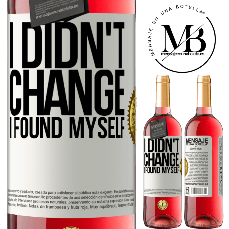 24,95 € Free Shipping | Rosé Wine ROSÉ Edition Do not change. I found myself White Label. Customizable label Young wine Harvest 2020 Tempranillo
