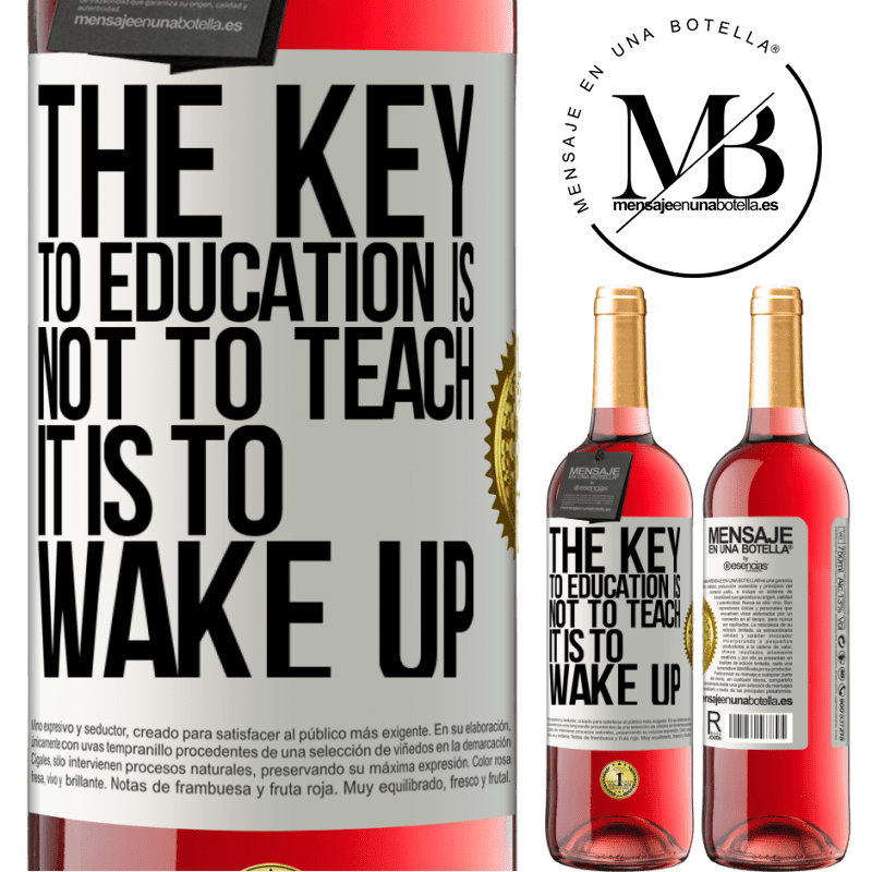 24,95 € Free Shipping   Rosé Wine ROSÉ Edition The key to education is not to teach, it is to wake up White Label. Customizable label Young wine Harvest 2020 Tempranillo