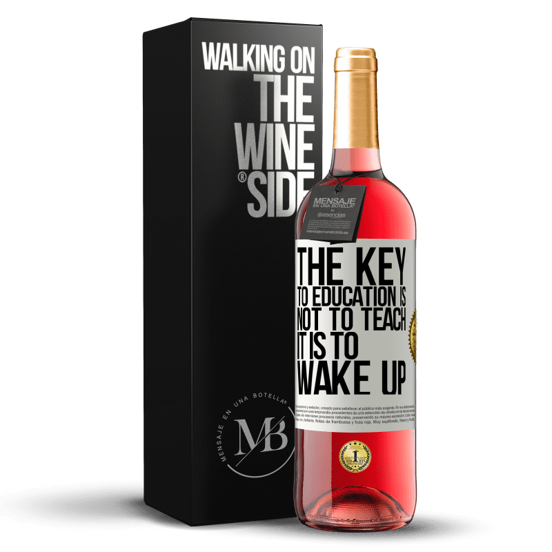 24,95 € Free Shipping | Rosé Wine ROSÉ Edition The key to education is not to teach, it is to wake up White Label. Customizable label Young wine Harvest 2020 Tempranillo