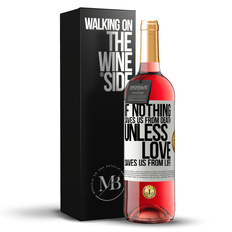 24,95 € Free Shipping | Rosé Wine ROSÉ Edition If nothing saves us from death, unless love saves us from life White Label. Customizable label Young wine Harvest 2020 Tempranillo