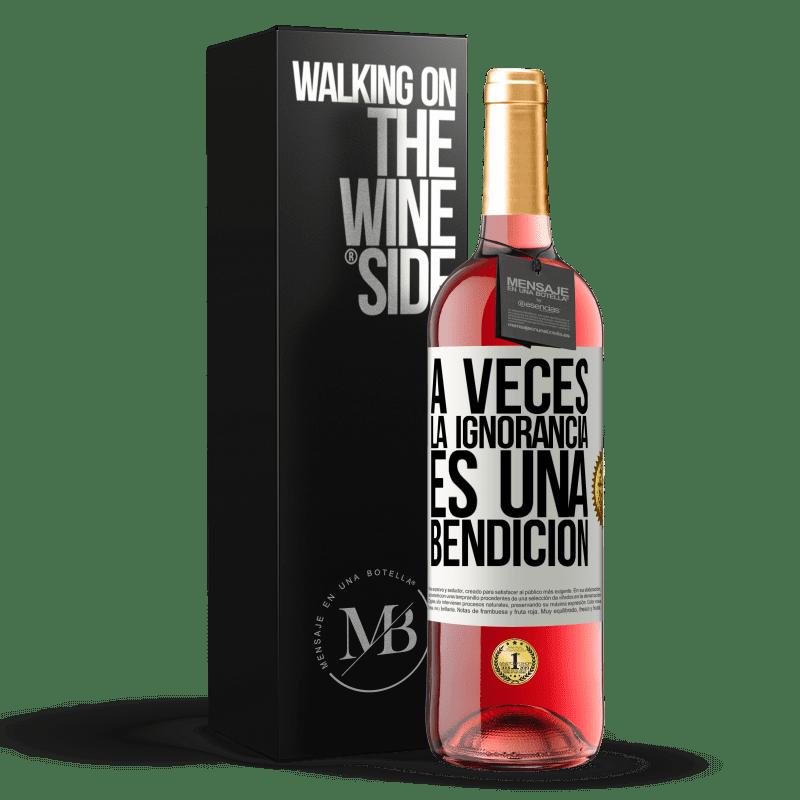 24,95 € Envoi gratuit | Vin rosé Édition ROSÉ Parfois, l'ignorance est une bénédiction Étiquette Blanche. Étiquette personnalisable Vin jeune Récolte 2020 Tempranillo