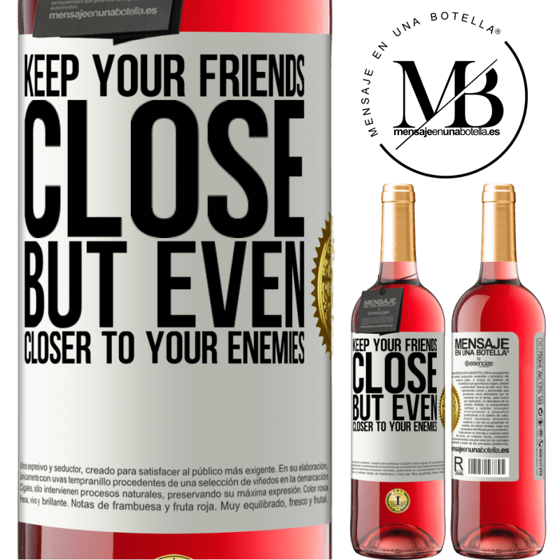24,95 € Free Shipping   Rosé Wine ROSÉ Edition Keep your friends close, but even closer to your enemies White Label. Customizable label Young wine Harvest 2020 Tempranillo