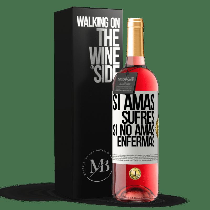 24,95 € Envoi gratuit | Vin rosé Édition ROSÉ Si vous aimez, vous souffrez. Si vous n'aimez pas, vous tombez malade Étiquette Blanche. Étiquette personnalisable Vin jeune Récolte 2020 Tempranillo