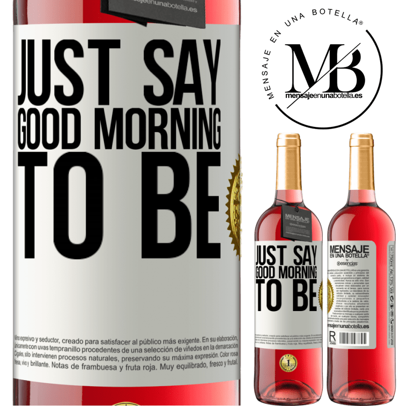 24,95 € Free Shipping   Rosé Wine ROSÉ Edition Just say Good morning to be White Label. Customizable label Young wine Harvest 2020 Tempranillo