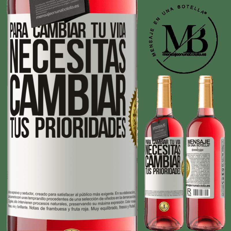 24,95 € Envoi gratuit | Vin rosé Édition ROSÉ Pour changer votre vie, vous devez changer vos priorités Étiquette Blanche. Étiquette personnalisable Vin jeune Récolte 2020 Tempranillo