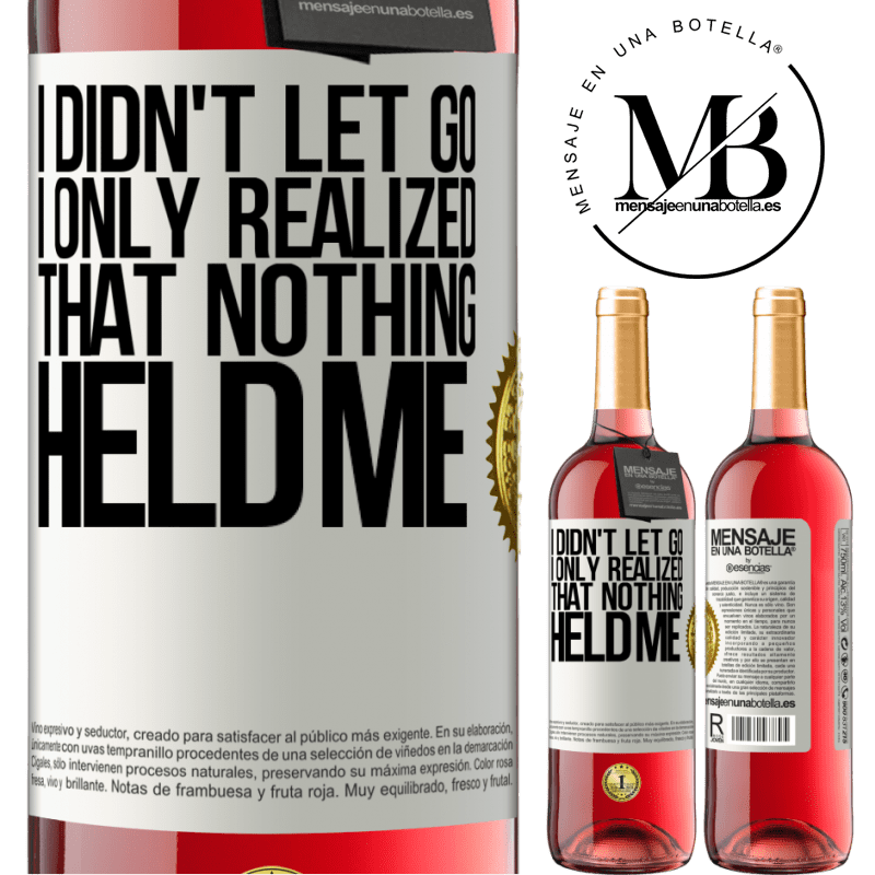24,95 € Free Shipping | Rosé Wine ROSÉ Edition I didn't let go, I only realized that nothing held me White Label. Customizable label Young wine Harvest 2020 Tempranillo