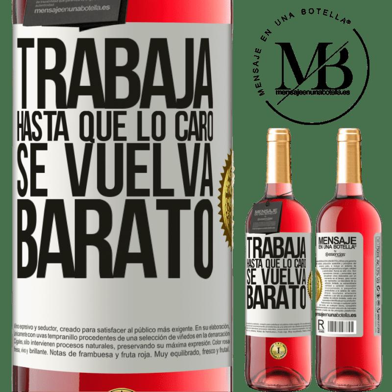 24,95 € Envoi gratuit | Vin rosé Édition ROSÉ Travailler jusqu'à ce que le cher devienne bon marché Étiquette Blanche. Étiquette personnalisable Vin jeune Récolte 2020 Tempranillo