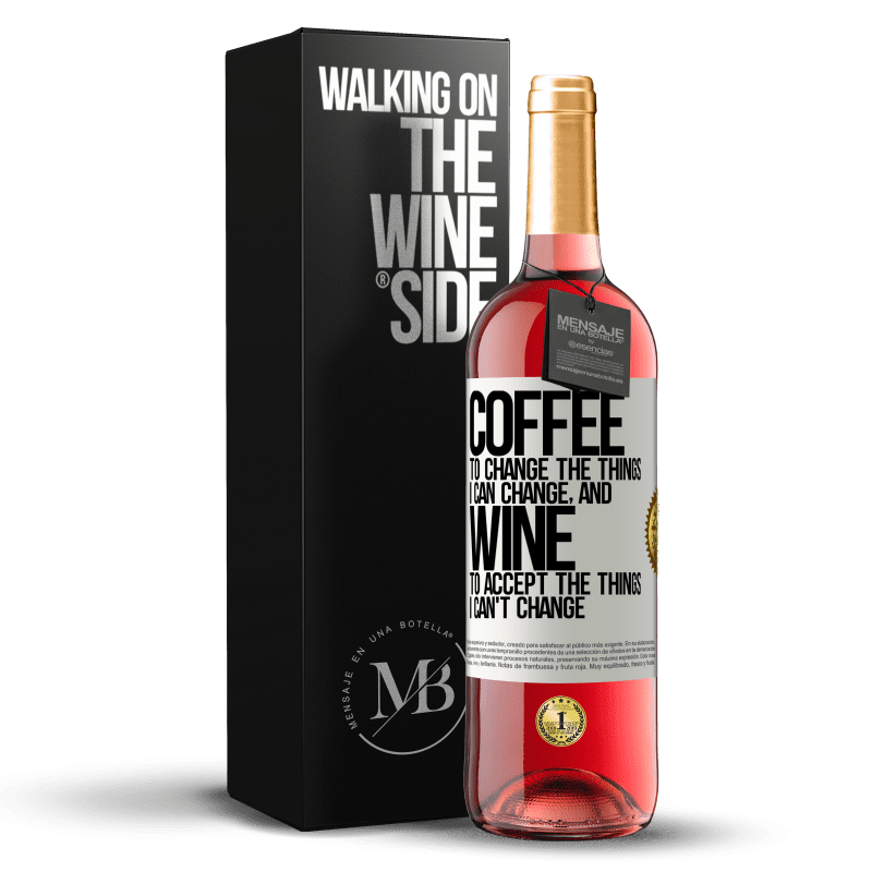 24,95 € Free Shipping | Rosé Wine ROSÉ Edition COFFEE to change the things I can change, and WINE to accept the things I can't change White Label. Customizable label Young wine Harvest 2020 Tempranillo