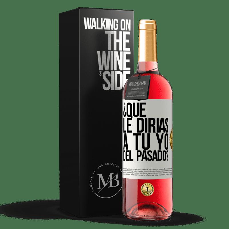 24,95 € Envoi gratuit | Vin rosé Édition ROSÉ que diriez-vous à vous-même du passé? Étiquette Blanche. Étiquette personnalisable Vin jeune Récolte 2020 Tempranillo