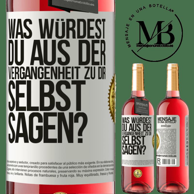 24,95 € Kostenloser Versand | Roséwein ROSÉ Ausgabe was würdest du aus der Vergangenheit zu dir selbst sagen? Weißes Etikett. Anpassbares Etikett Junger Wein Ernte 2020 Tempranillo
