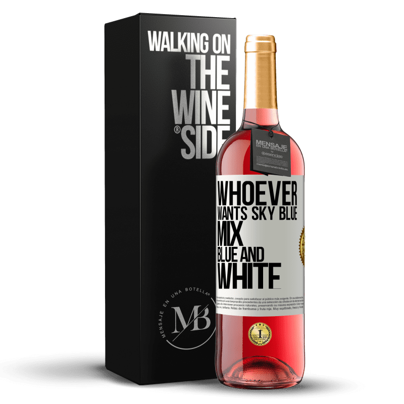 24,95 € Free Shipping   Rosé Wine ROSÉ Edition Whoever wants sky blue, mix blue and white White Label. Customizable label Young wine Harvest 2020 Tempranillo