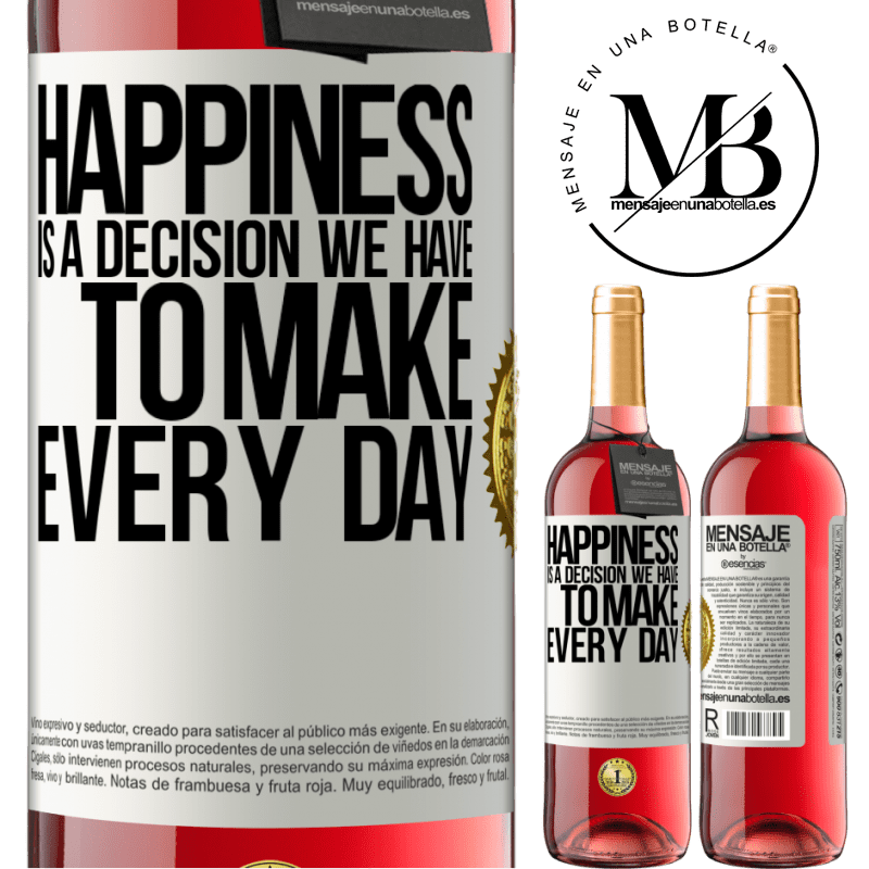 24,95 € Free Shipping | Rosé Wine ROSÉ Edition Happiness is a decision we have to make every day White Label. Customizable label Young wine Harvest 2020 Tempranillo