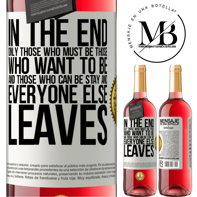 24,95 € Free Shipping | Rosé Wine ROSÉ Edition In the end, only those who must be, those who want to be and those who can be stay. And everyone else leaves White Label. Customizable label Young wine Harvest 2020 Tempranillo