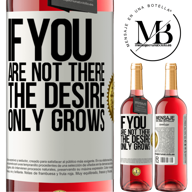 24,95 € Free Shipping   Rosé Wine ROSÉ Edition If you are not there, the desire only grows White Label. Customizable label Young wine Harvest 2020 Tempranillo