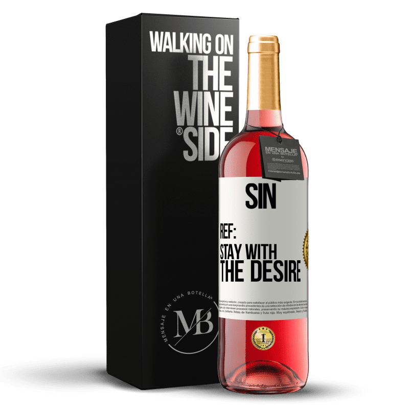 24,95 € Free Shipping | Rosé Wine ROSÉ Edition Sin. Ref: stay with the desire White Label. Customizable label Young wine Harvest 2020 Tempranillo