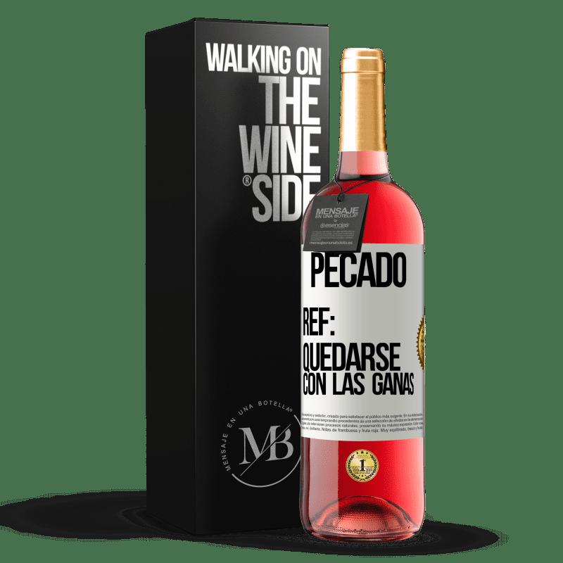 24,95 € Envoi gratuit   Vin rosé Édition ROSÉ Péché Ref: rester avec l'envie Étiquette Blanche. Étiquette personnalisable Vin jeune Récolte 2020 Tempranillo