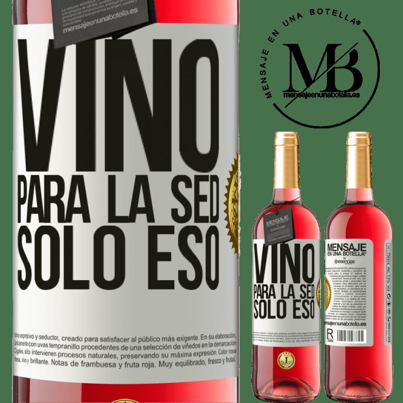24,95 € Envoi gratuit | Vin rosé Édition ROSÉ Il est venu de soif. Seulement ça Étiquette Blanche. Étiquette personnalisable Vin jeune Récolte 2020 Tempranillo