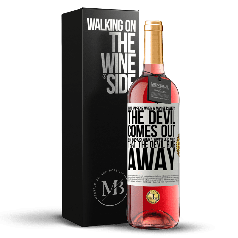24,95 € Free Shipping | Rosé Wine ROSÉ Edition what happens when a man gets angry? The devil comes out. What happens when a woman gets angry? That the devil runs away White Label. Customizable label Young wine Harvest 2020 Tempranillo