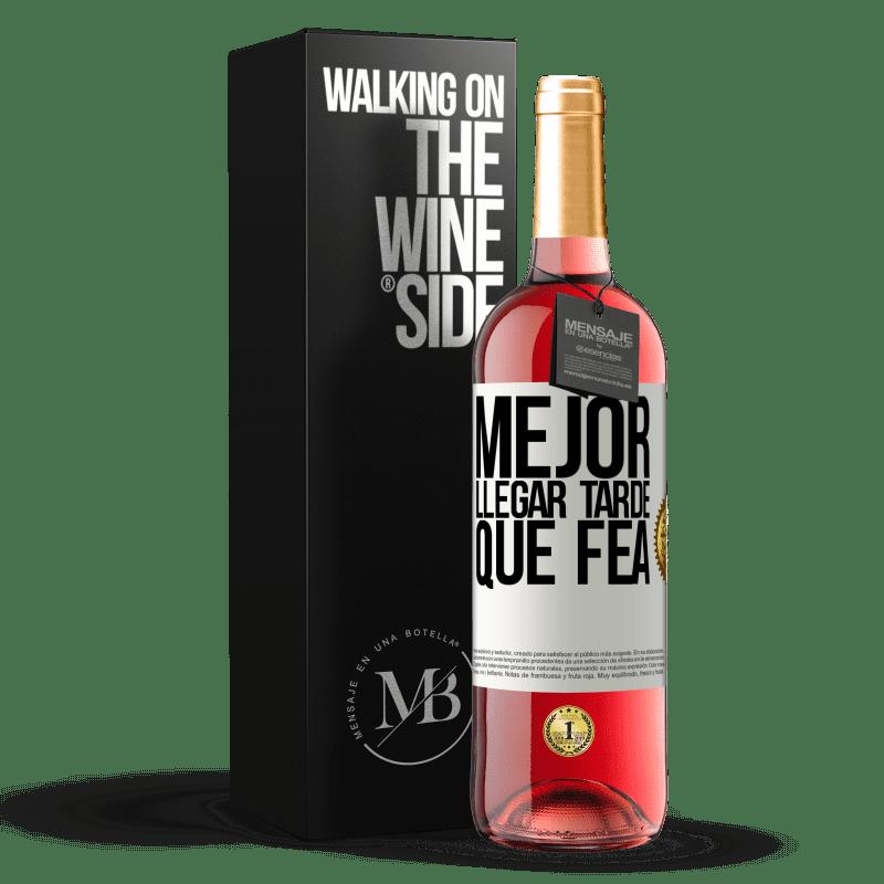 24,95 € Envoi gratuit | Vin rosé Édition ROSÉ Mieux vaut être en retard que laid Étiquette Blanche. Étiquette personnalisable Vin jeune Récolte 2020 Tempranillo
